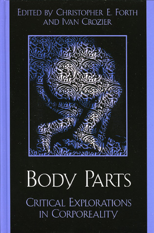 Body Parts: Critical Explorations in Corporeality